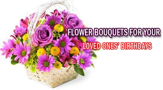 Flower Bouquets for your loved ones' Birthdays